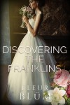 Book Cover. Text reads Discovering the Franklins Fleur Blüm. Image is a woman wearing a wedding dress holds a large bunch of flowers to her nose. She looks to the left and appears pensive.