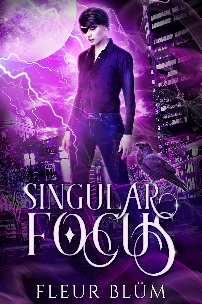 A book cover, a white woman with short hair and an eye patch stands in front of a moon and city scape, in purple hues, with a raven and storm visible. Text reads: Singular Focus, Fleur Blüm.
